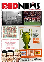 Red News - Manchester United vs Real Madrid, MUFC fan's eye view. The history, the memories, THE TIE (Red News Digital Special Book 1)