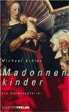 Madonnenkinder: Ein Darmstadt-Krimi - Michael Kibler