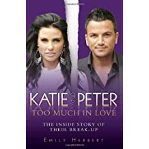 Katie and Peter - Too Much in Love: The Inside Story of Their Break-up