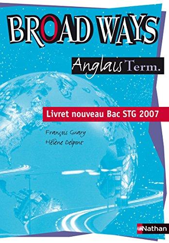 Broad Ways Tles - Livret Bac STG sans CD audio (2007) par Collectif