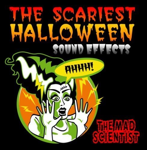 The Scariest Halloween Sound Effects by The Mad Scientist