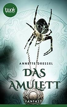 Das Amulett (Kurzgeschichte, History, Fantasy) (Die 'booksnacks' Kurzgeschichten Reihe)