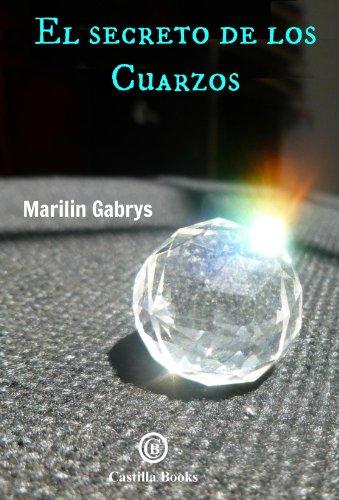 El secreto de los cuarzos por Marilin Gabrys