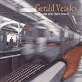 On the Fast Track by Gerald Veasley (2001-06-25)