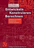 Image de Entwickeln Konstruieren Berechnen (Viewegs Fachbücher der Technik)