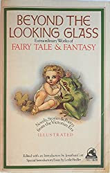 Beyond the Looking Glass : Extraordinary Works of Fairy Tales & Fantasy : Novels, Stories, & Poetry from the Victorian Era