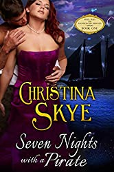 Seven Nights With A Pirate (Mad, Bad and Dangerous Heroes Book 1)