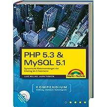 PHP 5.3 & MySQL 5.1-Kompendium: Dynamische Webanwendungen von Einstieg bis E-Commerce