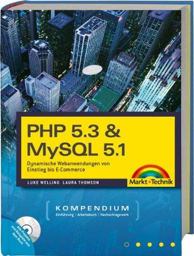 PHP 5.3 & MySQL 5.1-Kompendium - Dynamische Webanwendungen von Einstieg bis E-Commerce. Mit PHP 5.3, MySQL 5.1, allen Buchbeispielen und vielen Tools auf CD. (Kompendium/Handbuch)