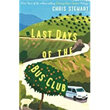 The Last Days of the Bus Club by Chris Stewart (2014-06-04)