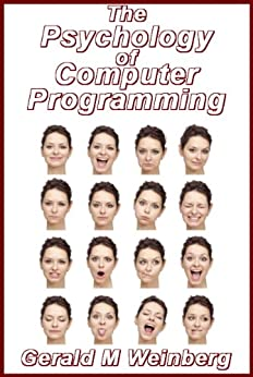 The Psychology of Computer Programming: Silver Anniversary eBook Edition by [Weinberg, Gerald]