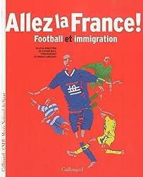 Allez la France!: Football et immigration