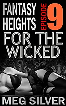 For The Wicked (Fantasy Heights Book 9) by [Silver, Meg]