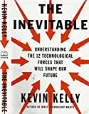 The Inevitable. Understanding the 12 technological forces that will shape our future.