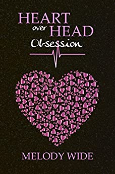 Heart over Head: Obsession von [Wide, Melody]