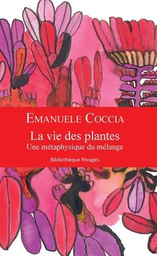 La vie des plantes : Une métaphysique du mélange
