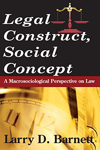 Legal Construct, Social Concept: A Macrosociological Perspective on Law (Social Institutions and Social Change Series) (English Edition) por Larry Barnett