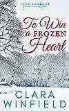 To Win a Frozen Heart: A Darcy & Elizabeth Pride & Prejudice Variation Novel (English Edition)