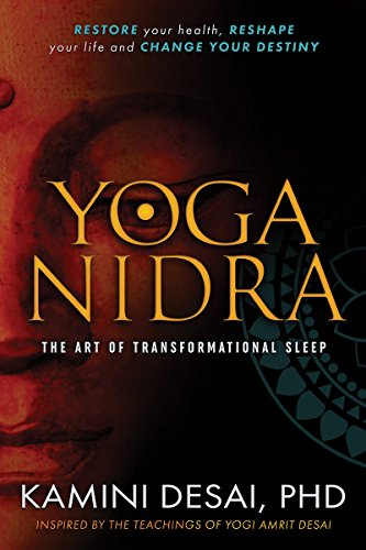 Yoga Nidra: The Art of Transformational Sleep por Kamini Desai