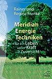 Meridian Energie Techniken für ein Leben voller Kraft und Zuversicht (Amazon.de)