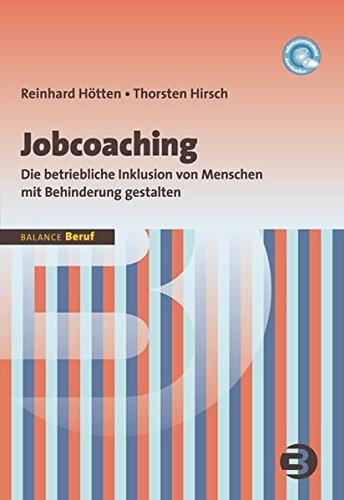 Jobcoaching: Die betriebliche Inklusion von Menschen mit Behinderung gestalten (BALANCE Beruf)