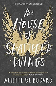 The House of Shattered Wings by [de Bodard, Aliette]