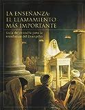 La Enseñanza: El llamamiento más importante– Guía de consulta para la enseñanza del evangelio