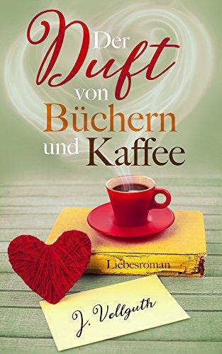 Der Duft von Büchern und Kaffee: ()