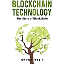 Blockchain Technology:The Story of Blockchain (English Edition)