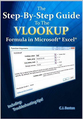 The Step-By-Step Guide To The VLOOKUP formula in Microsoft Excel (The Microsoft Excel Step-By-Step Training Guide Series Book 3) (English Edition)