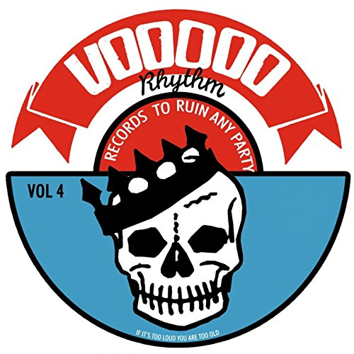 Voodoo Rhythm: Records to Ruin Any Party, Vol. 4