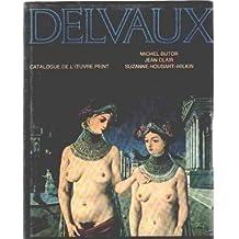 Delvaux - Catalogue de l'Oeuvre Peint