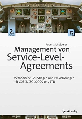 Management von Service-Level-Agreements: Methodische Grundlagen und Praxislösungen mit COBIT, ISO 20000 und ITIL