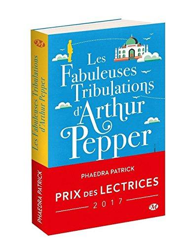 Les Fabuleuses tribulations d'Arthur Pepper (Prix des lectrices 2017) (French Edition)