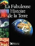 """Afficher """"Fabuleuse histoire de la terre (La)"""""""