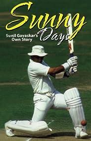 Sunny Days: Sunil Gavaskar's Own S