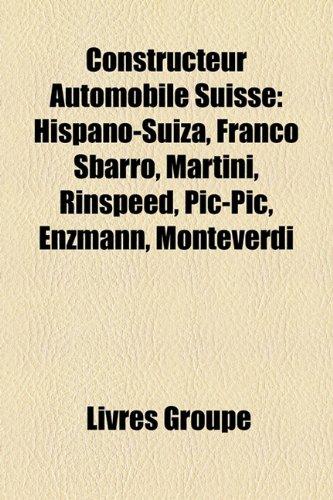 constructeur-automobile-suisse-hispano-suiza-franco-sbarro-martini-rinspeed-pic-pic-enzmann-montever