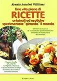 Scarica Libro Una vita piena di ricette originali ed esotiche sperimentate girando il mondo (PDF,EPUB,MOBI) Online Italiano Gratis