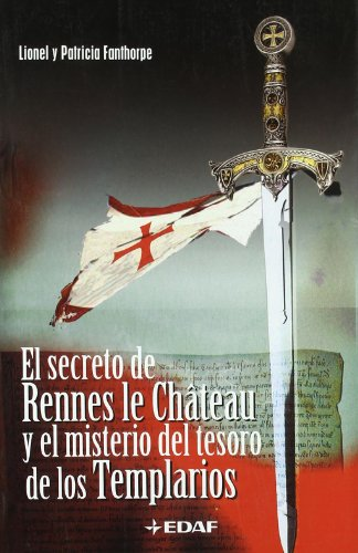 El secreto de Rennes le Château y el misterio del tesoro de los Templarios: 31 (Mundo mágico y heterodoxo)