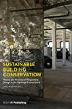 Sustainable Building Conservation: Theory and Practice of Responsive Design in the Heritage Environment