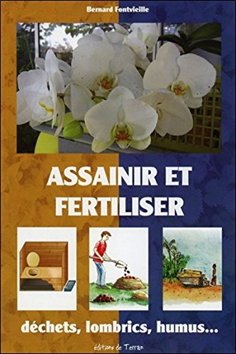 Assainir et fertiliser : Déchets, lombrics, humus.