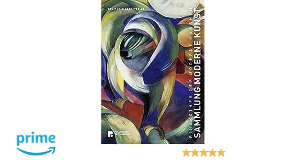 Pinakothek Der Moderne München: Sammlung Moderne Kunst: Amazon.de: Bernhard  Maaz: Bücher