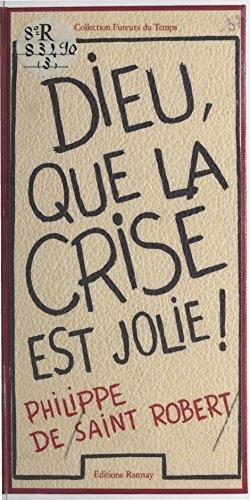 Dieu que la crise est jolie !