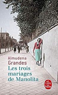 Les trois mariages de Manolita par Almudena Grandes