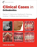 Clinical Cases in Orthodontics (Clinical Cases (Dentistry))