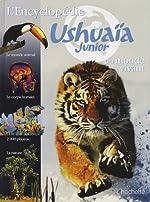 L'encyclopédie Ushuaia Junior du monde vivant de Hachette