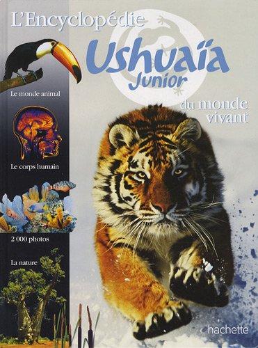 L'encyclopédie Ushuaia Junior du monde vivant