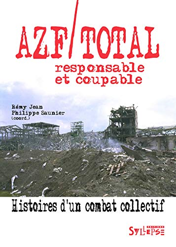 Azf/Total, responsable et coupable : Histoires d'un combat collectif par Collectif