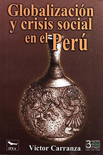 Globalización y crisis social en el Perú (Travaux de l'IFÉA) por Víctor Carranza