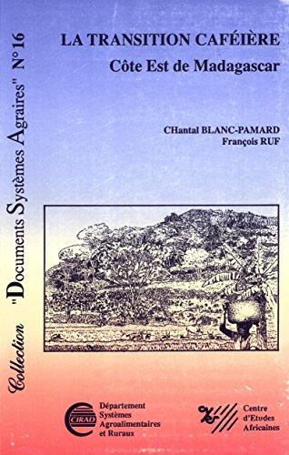 La transition caféière: Côte est de Madagascar (Collection